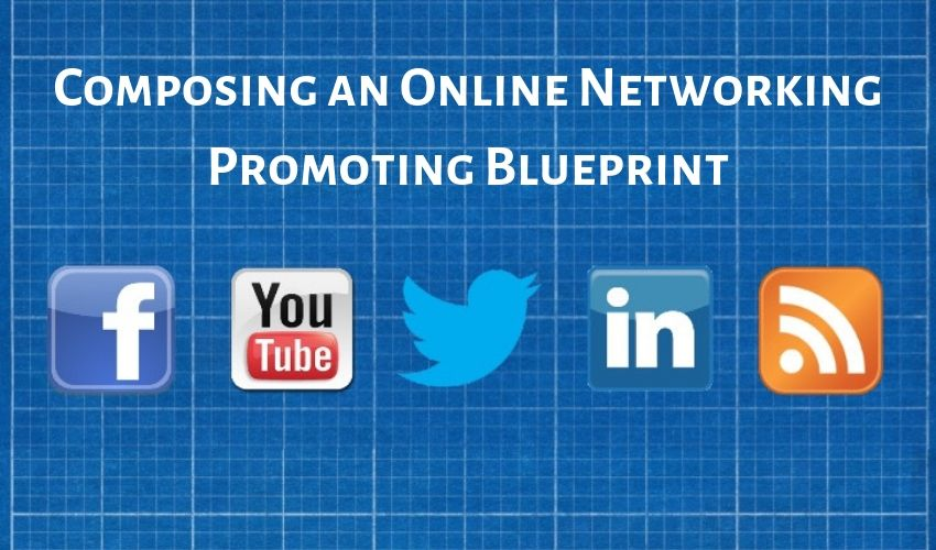composing-an-online-networking-promoting-blueprint